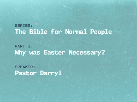 Why Was Easter Necessary?