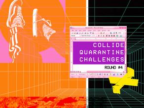 Collide Quarantine Challenges - Round #4