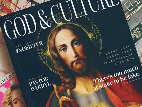 God & Culture: #NOFILTER