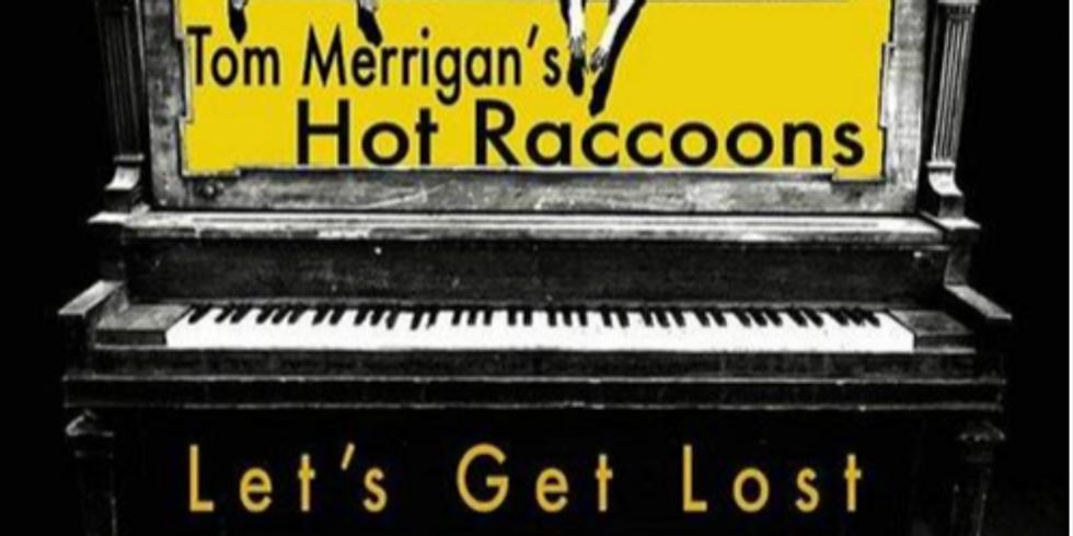 Tom Merrigan's Hot Racoons