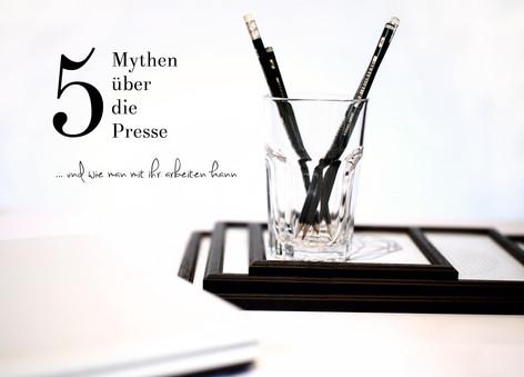 5 Mythen über die Welt der Presse und wie man mit ihr in Kontakt tritt