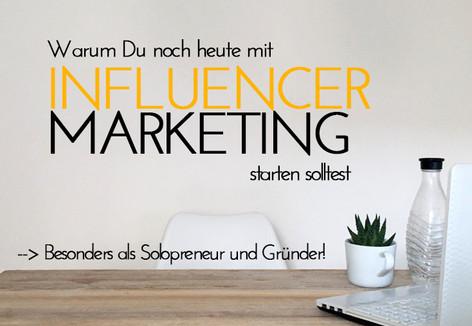 Warum Du als Gründer noch heute mit Influencer Marketing starten solltest