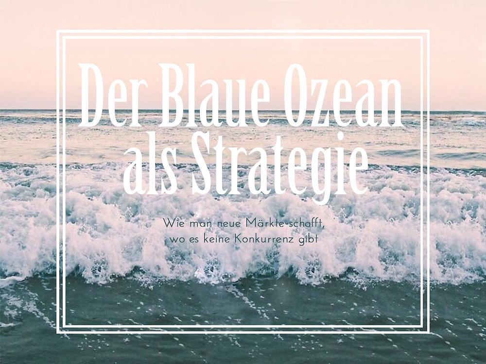 Der Blaue Ozean als Strategie - Wie man neue Märkte schafft, wo es keine Konkurrenz gibt; Andrea Alton, PR-Coach - PR selber machen