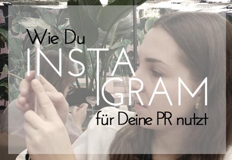 Wie Du Instagram für Deine PR-Erfolge nutzt