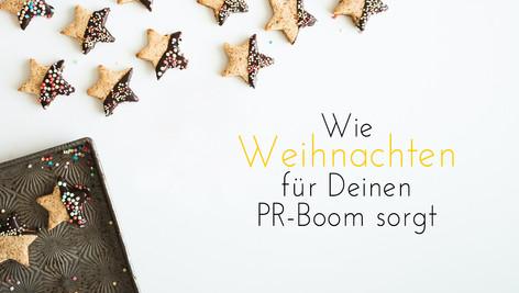 Wie die Weihnachtszeit für Deinen PR-Boom sorgen wird