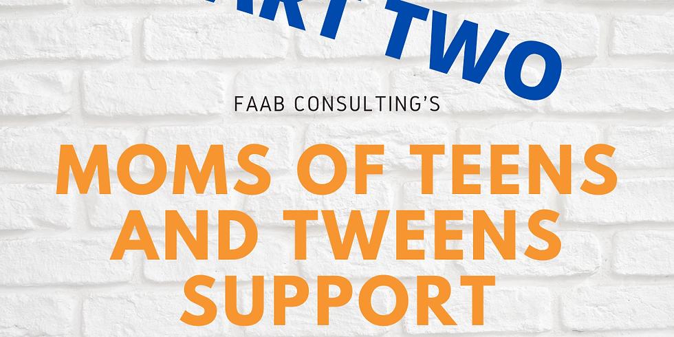 Moms of Teens and Tweens Part Two