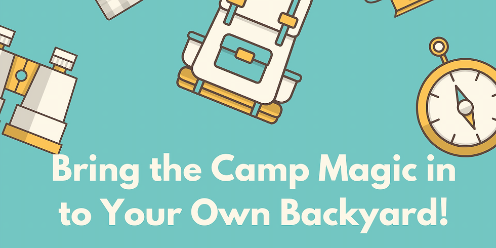 Create the Camp Magic in Your Backyard