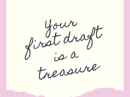 Your First Draft is a Treasure...Not a Piece of 💩!
