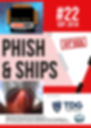 Phish and Ships Issue 22 September 2018.