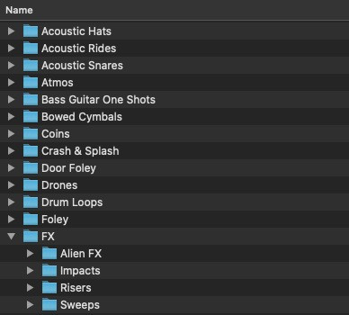 Sample library organization is critical for a faster  workflow. Looking for a specific sound? You'll know  exactly where to find it when you need it.