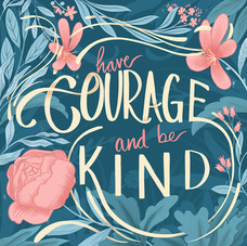 Have_Courage_And_Be_Kind small.jpg