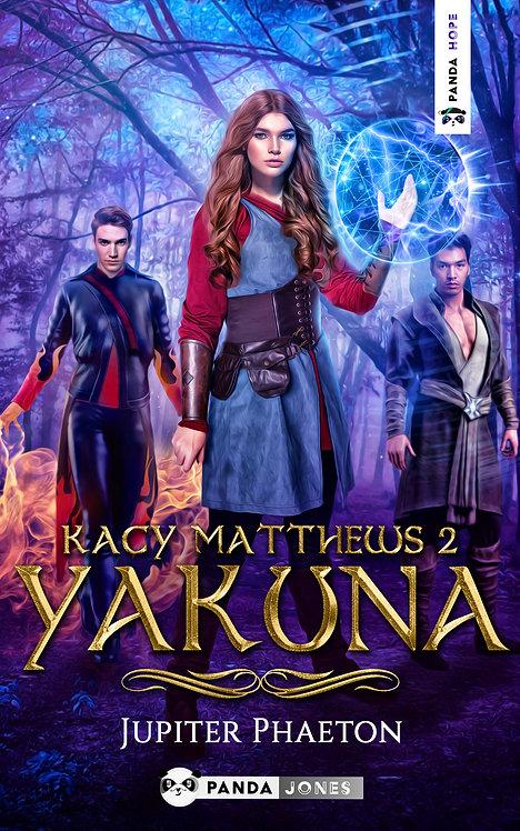 Yakuna - Kacy Matthews Tome 2