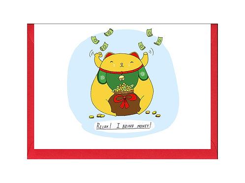 Relax! I bring money!