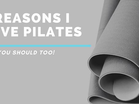5 REASONS I LOVE PILATES!