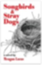 Songbirds & Stray Dogs.jpg