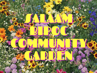 Salaam BIPOC Community Garden!