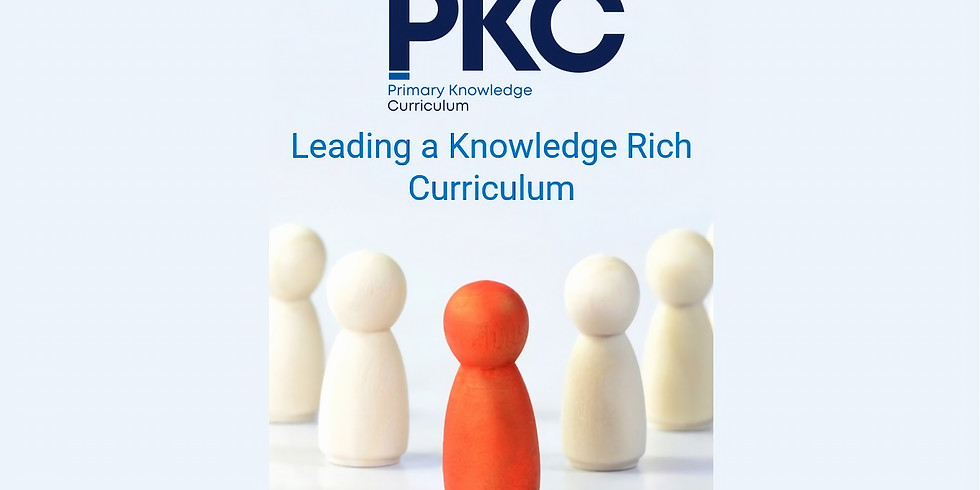 Leading a Knowledge Rich Curriculum