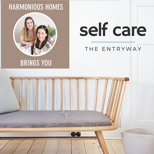 SELF CARE: The Entryway