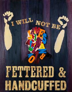 I Will Not Be Fettered