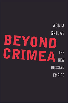 Beyond Crimea The New Russian Empire