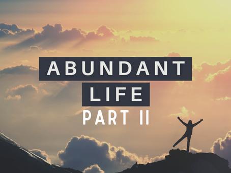 ABUNDANT LIFE (Part II)