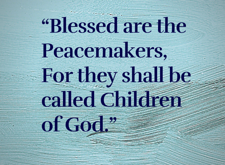 Blessed are the Peacemakers (part 9)