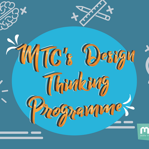 MTC's Design Thinking Programme