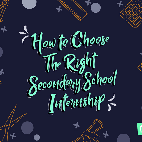 How to Choose the Right Secondary School Internship