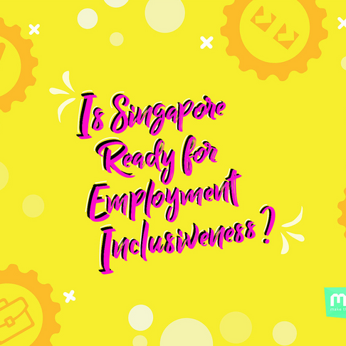 Is Singapore Ready For Employment Inclusiveness?