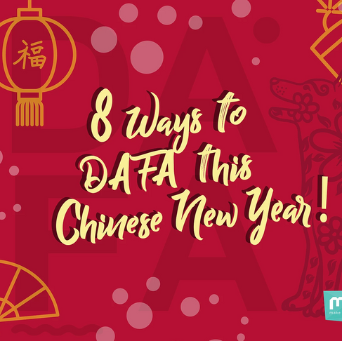 8 Ways to DAFA This Chinese New Year!