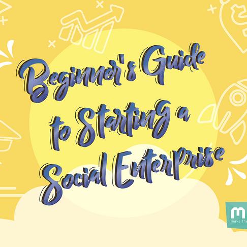 Beginner's Guide to Starting a Social Enterprise