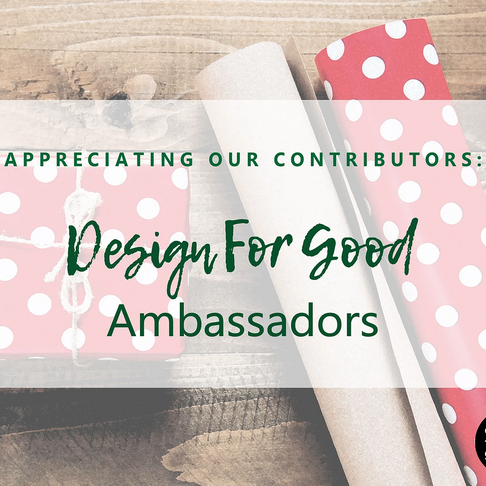 Labour Day 2018 Special: Thank You, Design For Good Ambassadors