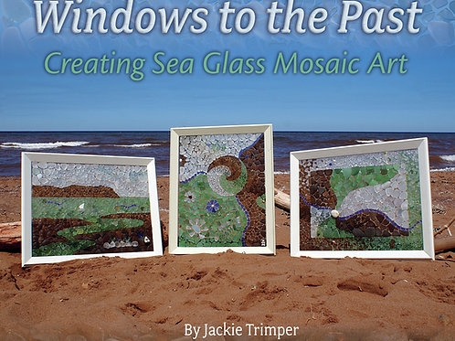 Book: Windows to the Past - Creating Sea Glass Mosaic Art