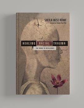 Healing Racial Trauma - Sheila Wise Rowe