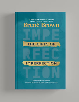 The Gifts of Imperfection - Brene Brown.