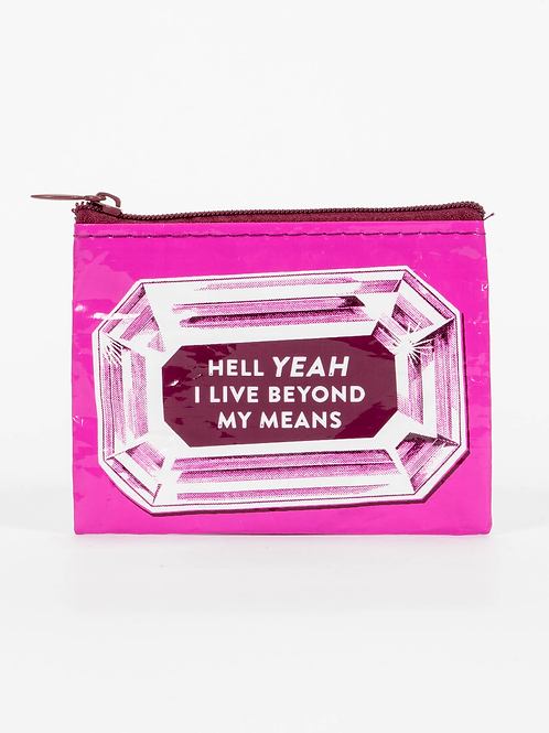 Live Beyond My Means Coin Purse