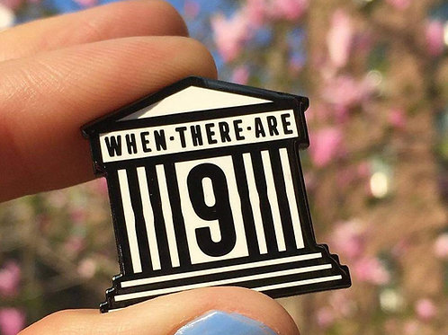 Dissent Pins - When There Are Nine Enamel Pin