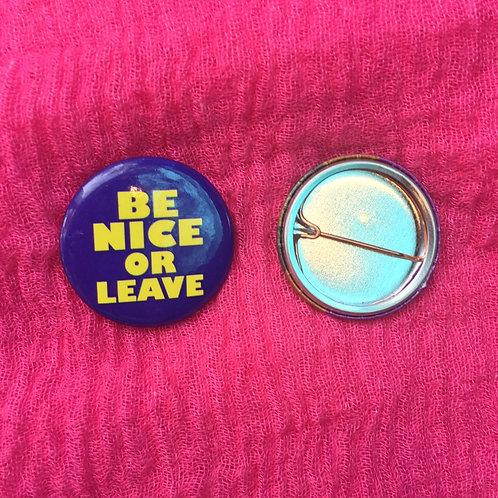 Ephemera - Be Nice Or Leave Button
