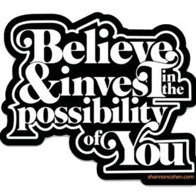 Shannon Cohen - Believe & Invest In You Sticker