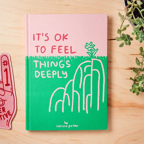 Chronicle Books - It's OK To Feel Things Deeply by Carissa Potter