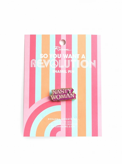 Rosanna - Nasty Woman Pin