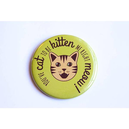 Tiny Bee - Cat To Be Kitten Me Button