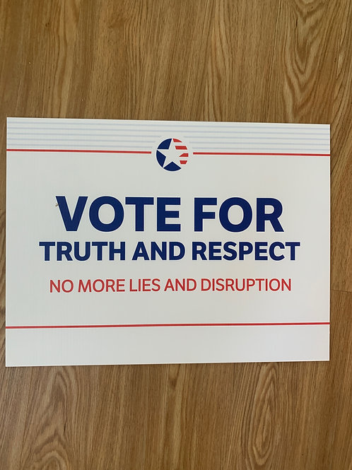 Vote For Truth And Respect Yard Sign