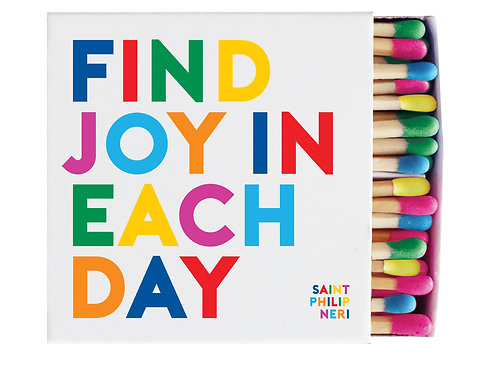 Quotable - Find Joy In Each Day Matches