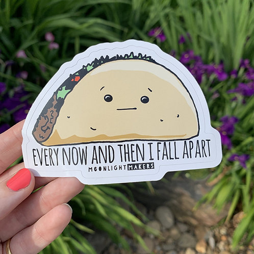 Moonlight Makers - Every Now And Then I Fall Apart Sticker