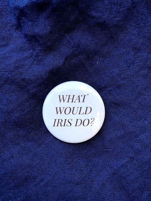 Gunner & Lux - What Would Iris Do? Button