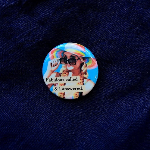 Fabulous Called & I Answered Button