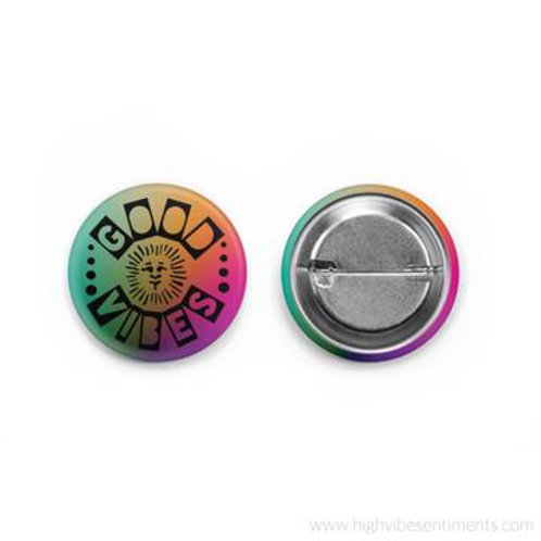 High Vibe Sentiments - Good Vibes Button