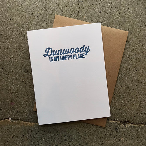 Dunwoody Is My Happy Place Card