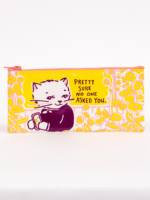 Blue Q - Pretty Sure No One Asked You Zipper Pencil Pouch